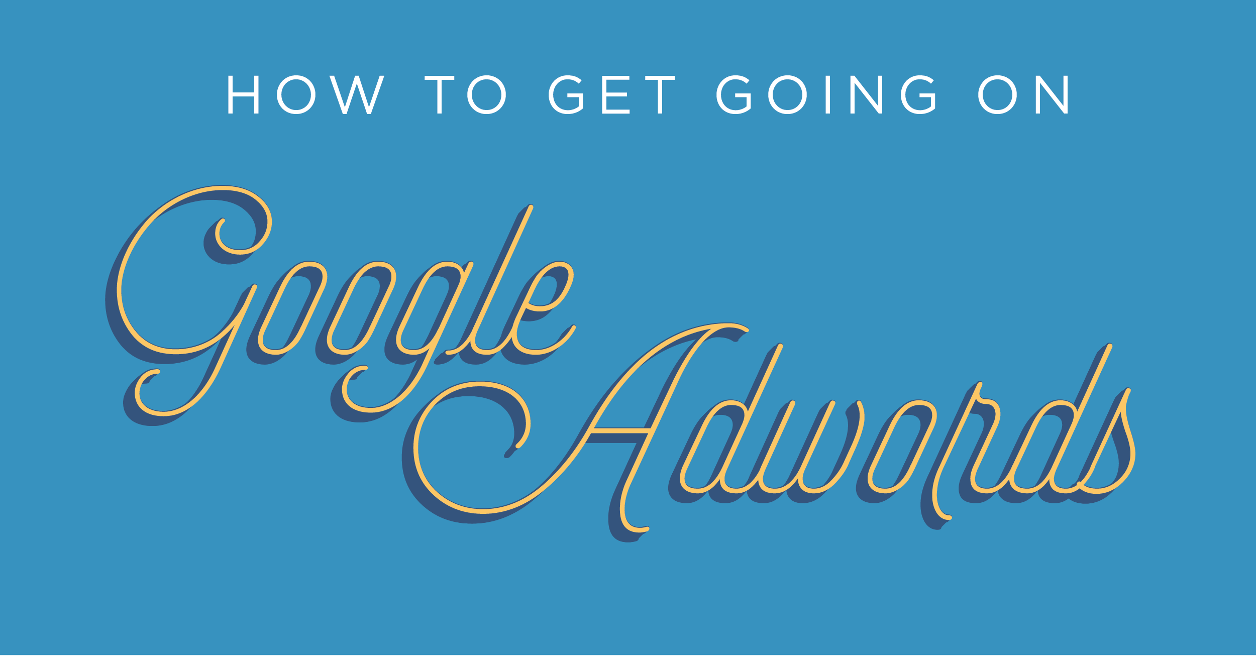 "Blog Header Image for ""How to Get Going on Google Adwords"""