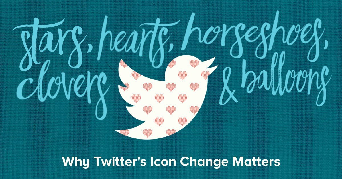 "Blog Header Image for ""Stars, Hearts, Horseshoes, Clovers, & Balloons: Why Twitter's Icon Change Matters"" Blog"
