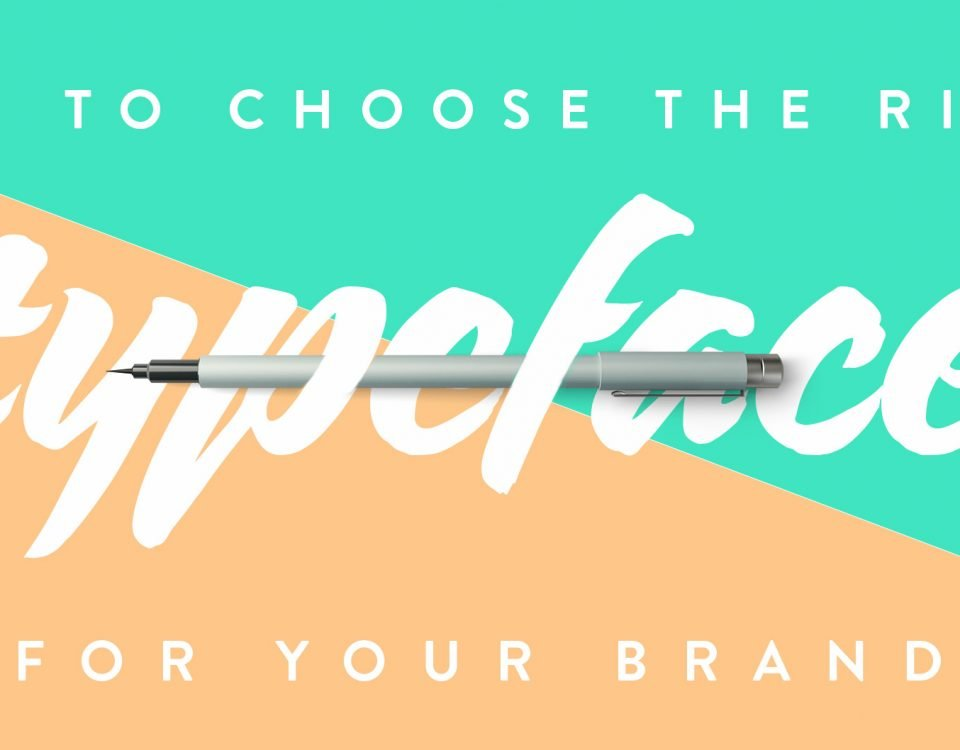 "Blog Header Image for ""How To Choose the Right Typeface For Your Brand"" Blog"