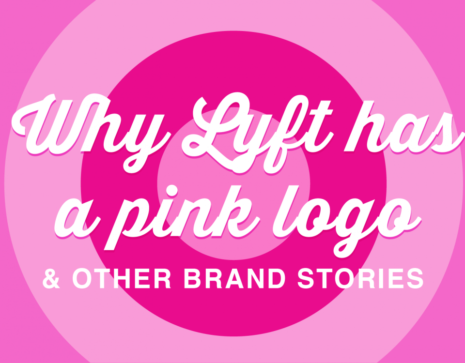 "Blog Header Image ""Why Lyft Has a Pink Logo, & Other Brand Stories"""