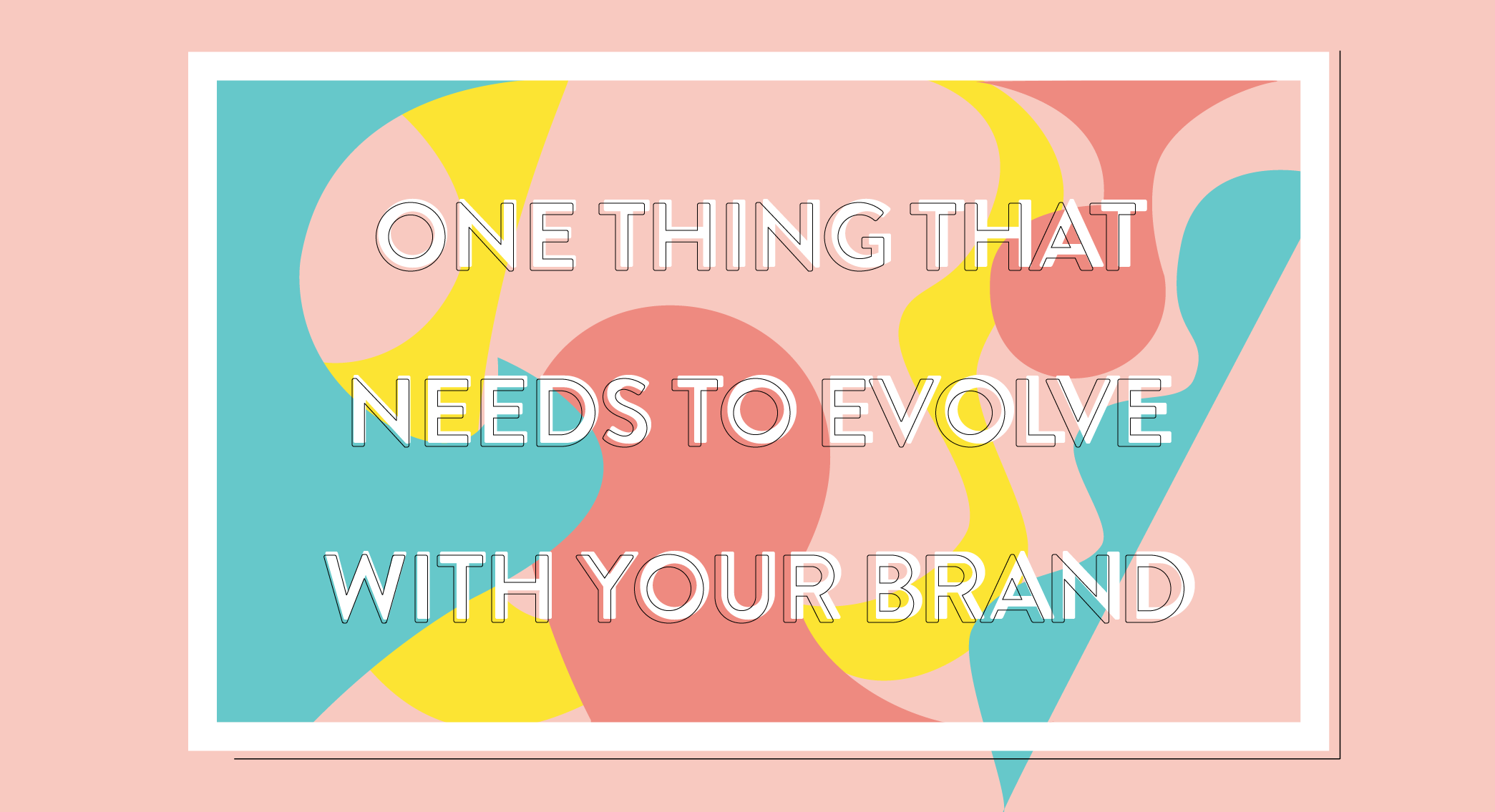 "Blog Header Image for ""One Thing That Needs to Evolve With Your Company"""