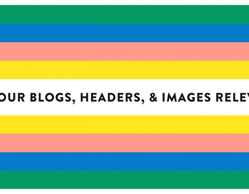 "Blog Header Image ""Are Your Blogs, Headers, & Images Relevant?"""