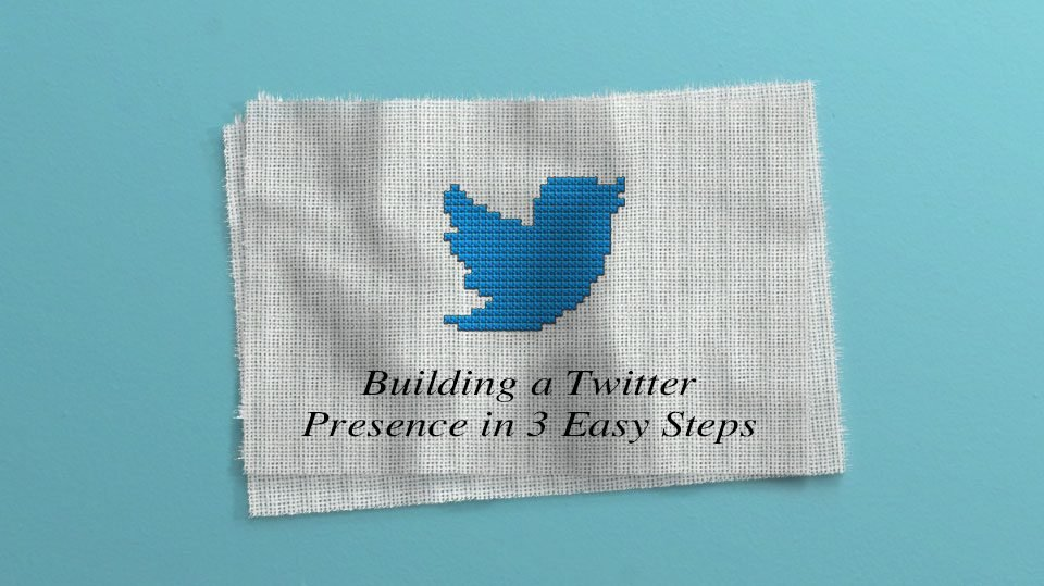 "Blog Header for ""Build a Twitter Presence in 3 Easy Steps"""