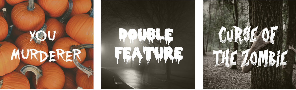 Font Examples - You Murderer, Double Feature, Curse of the Zombie
