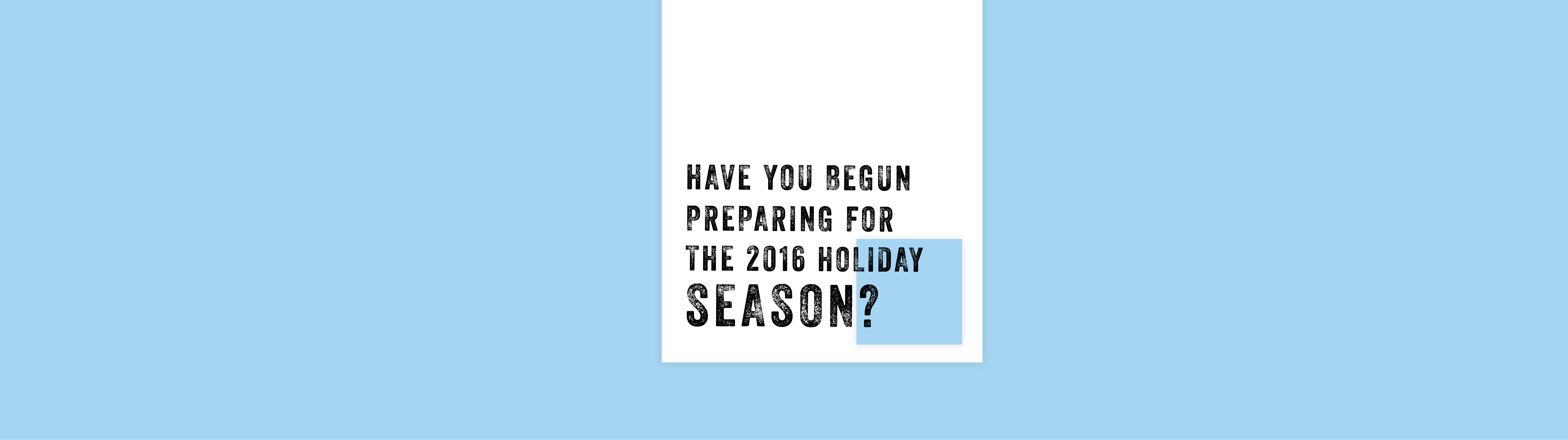 "Blog Header Image ""Have You Begun Preparing For the 2016 Holiday Season?"""