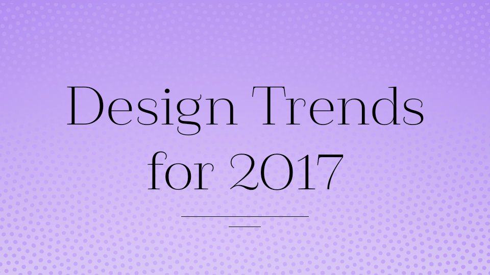 "Blog Header Image ""Design Trends for 2017"""