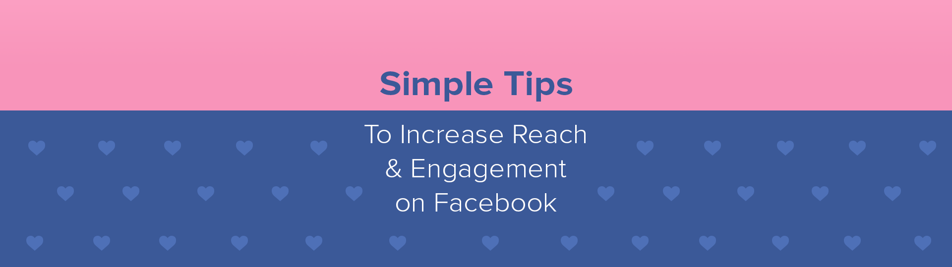 "Blog Header ""Simple Tips To Increase Reach & Engagement on Facebook"""